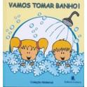 Vamos Tomar Banho! Coleção Maternal